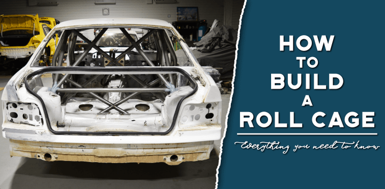 How To Build A Roll Cage