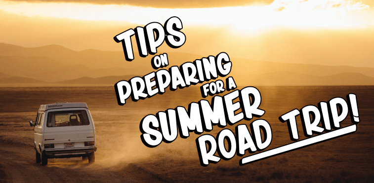 Tips on Preparing for a Summer Road Trip