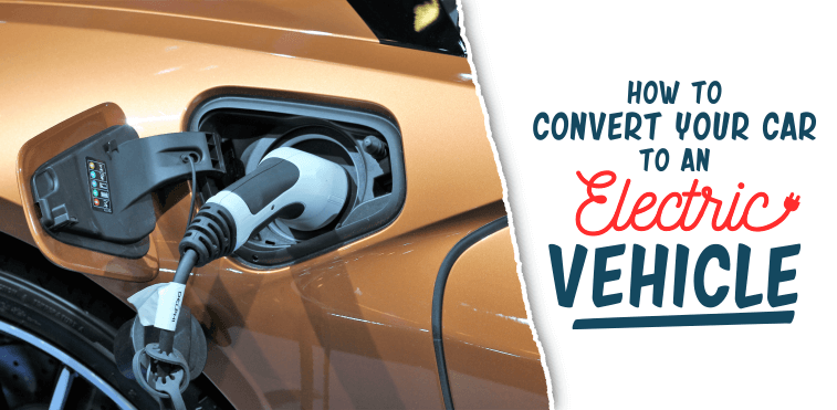 How to Convert your Car to an Electric Vehicle
