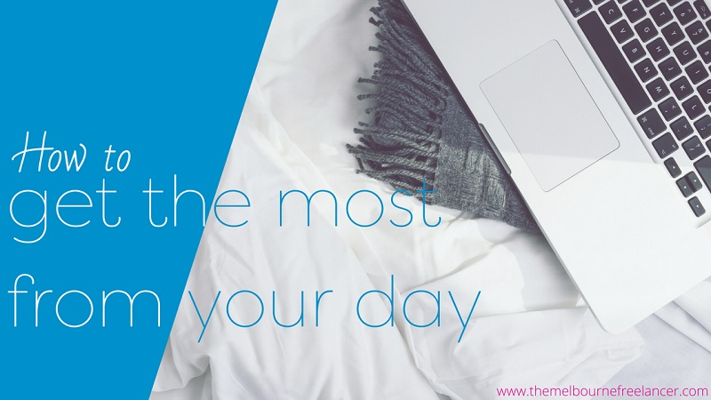 How to get the most from your day