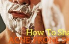 How To Shave Acne-Prone Skin