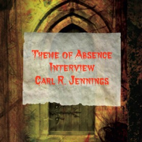 Theme of Absence interview with author Carl R. Jennings