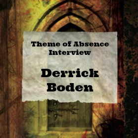Interview with author Derrick Boden at Theme of Absence