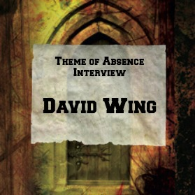 Interview with author David Wing at Theme of Absense