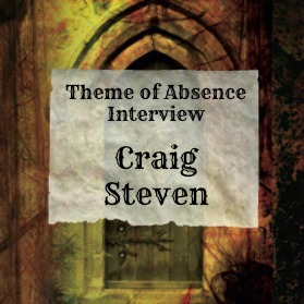 Theme of Absence Interview with author and editor Craig Steven