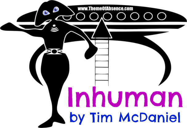 """Inhuman"" Flash ficiton by Tim McDaniel. Read online at Theme of Absence"