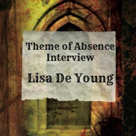 Interview with author Lisa De Young at Theme of Absence