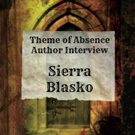 Interview with author Sierra Blasko at Theme of Absence