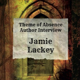 10 Questions with author Jamie Lackey at Theme of Absence