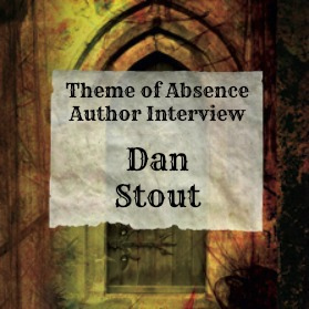 10 Questions with author Dan Stout at Theme of Absence . com.