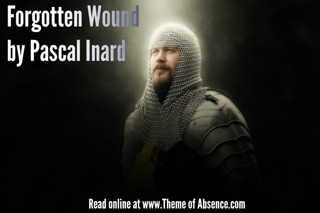 """Forgotten Wound"" A short story by Pascal Inard. Read online at www.Theme of Absence . com."