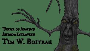 Author Interview: Tim W. Boiteau