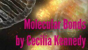 Molecular Bonds by Cecilia Kennedy