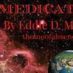 Unmedicated By Eddie D. Moore