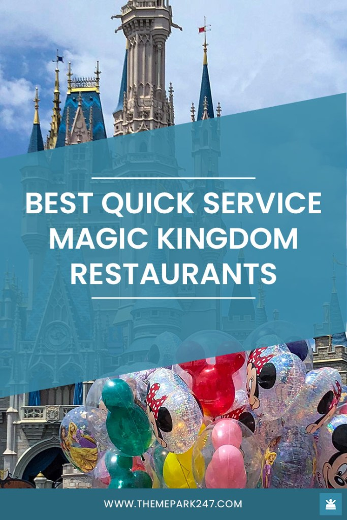 Best quick service restaurants Magic Kingdom
