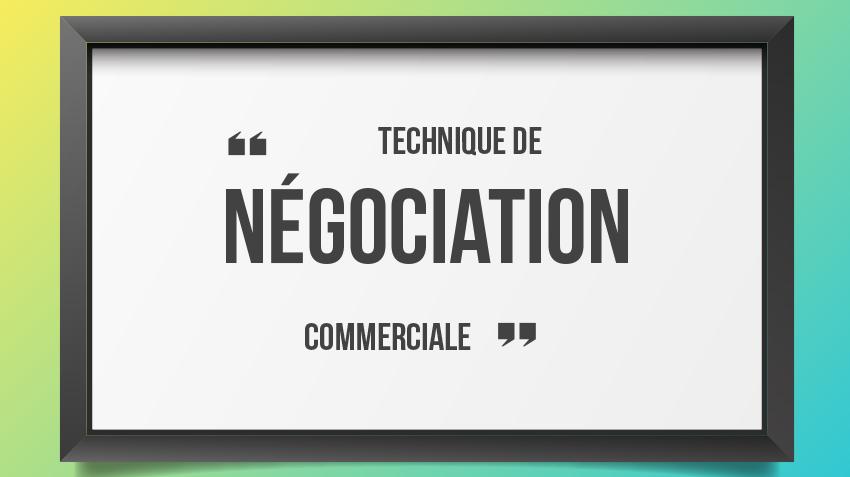 technique de négociation commerciale