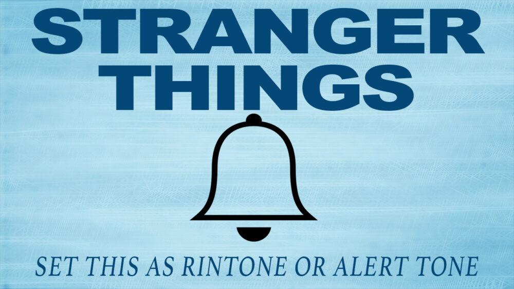Stranger Things Ringtone | Theme Ringtones