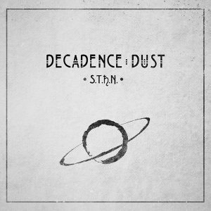 Decadence dust : 'S.T.H.N' Digipack MCD 2016 self released