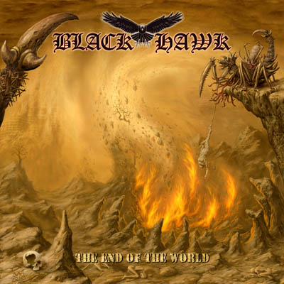 "BLACK HAWK : ""The End Of The World"" CD 19 May 2017 Pure Underground Records"