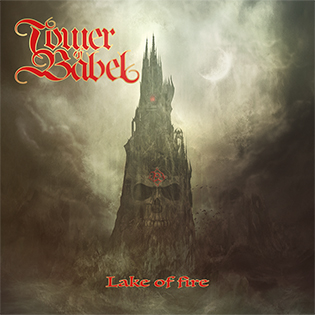 """Tower of Babel :""""Lake Of Fire"""" CD & Digital 20th July 2017 Lion Music records."""