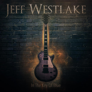 "Jeff Westlake : ""In the key of Blue"" CD 19 May 2017 Thunderbay Records"