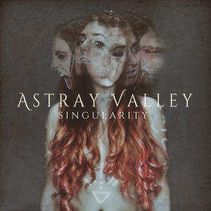 "Astray Valley : ""Singularity"" Digital single 2017 Wormholedeath Records - Warner/Chappell ."
