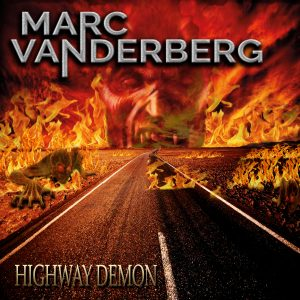"Marc Vanderberg : ""Higway Demon"" CD 7th September 2017 Darksign Records."