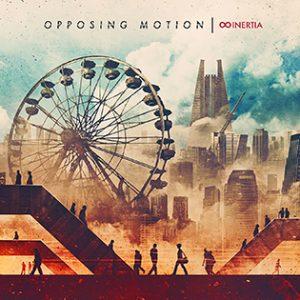 """Opposing : """"Inertia"""" CD & Digital 21th September 2017 Lion Music Records."""