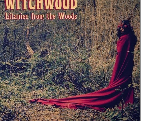 """Witchwood : """" litanies from the woods"""" LP/CD/Digital 25 May 2015 Jolly Rogers Records."""