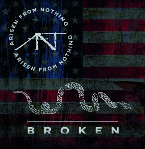 "Arisen From Nothing : "" Broken"" CD & Digital 29th September 2017 Collective Wave Records."