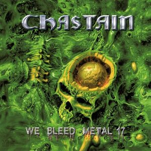 "Chastain : ""We Bleed metal 17"" CD & Digital 24.08.2017 Vinyl release date is September 22 on Pure Steel Records and Leviathan Records Worldwide."