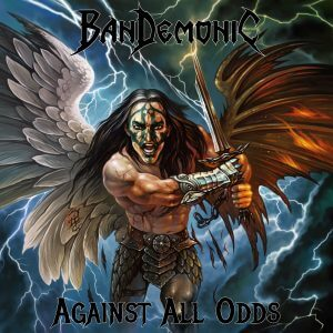 "BanDemonic : ""Against All Odds"" CD & Digital self Release 26 th October 2017."