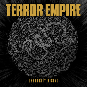 "Terror Empire : ""Obscurity Rising"" CD September 23 2017 Nordavind Records."