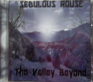 "Sedulous Rouse : ""The Valley Beyond"" CD 2016 self produced."