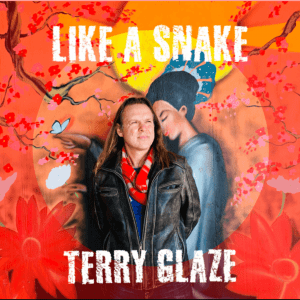 "Terry-Glaze : ""Like A Snake"" Digital Single 16th February 2018."