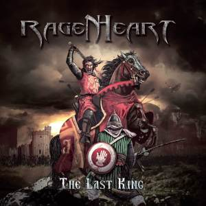 """Ragenheart : """"The Last King"""" Digipack CD and Digital 1st April 2018 Steel Gallery Records."""
