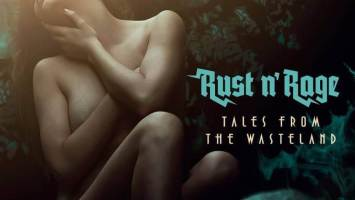 "Rust n' Rage : ""Tales from the Wasteland"" CD 13th April 2018 Self Release."