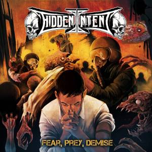 "Hidden Intent : ""Fear, Prey, Demise"" CD 6th July 2018 Scarlet Records."