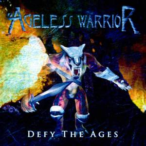 "Ageless Warrior : ""Defy the Ages"" CD & Digital 3rd August 2018 Independent Released."