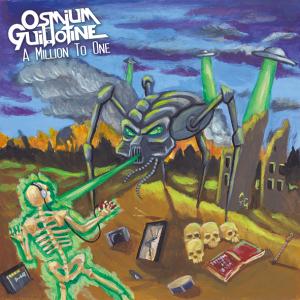 "Osmium-guillotine : ""A Million To One"" CD & Digital 14th September 2018 Self Released."