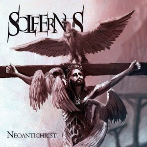 "Solfernus : ""Neoantichrist"" CD Fall 2017 Satanath Records(Europe & Asia) and Azermedoth Records (North + Latin America)."