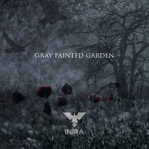 "INIRA : ""Gray Painted Garden"" CD & Digital 5th October 2018 Another Side Records / Metal Scrap Records Inc."
