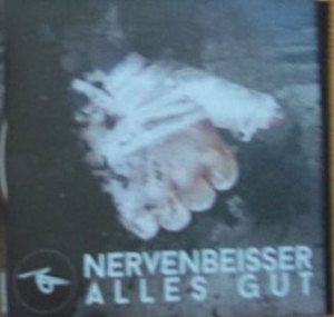 "Nervenbeisser : ""Alles Gut"" CD 1st March 2019 Echozone."