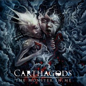 "Carthagods : ""The Monster In Me"" CD 26th April 2019 Darkside Records."