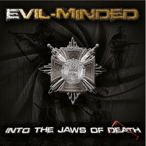 """Evil Minded : """"Into The Jaws Of Death"""" CD & Digital 17th May 2019 Self Produced."""