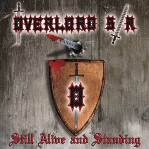 "Overlord SR : ""Still Alive and Standing"" CD 20th June 2016 Exitus Stratagem Records."