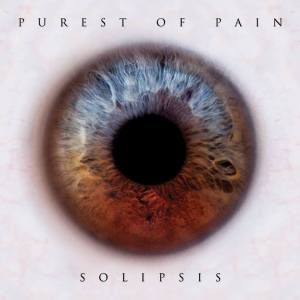 "Purest Of Pain : ""Solipsis"" CD 1st March 2018 Sick Records."