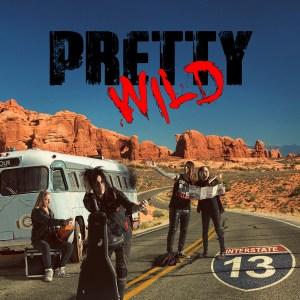 "Pretty Wild : "" Interstate 13"" CD 31 th May 2019 Dead Exit / Black Lodge ."