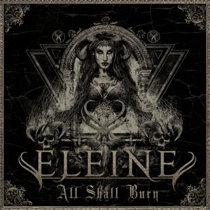 "Eleine : ""All Shall Burn"" Digital & LP 22nd November 2019 Black Lodge ."
