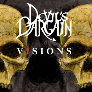 "Devil's Bargain : ""Visions"" CD & Digital Hardlife Promotion."